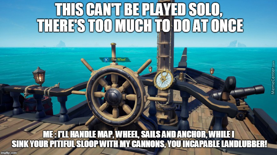 Sea Of Thieves Can T Be Played Solo By Curcuma506 Meme Center