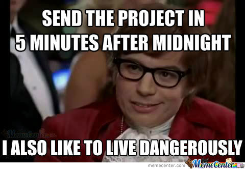 Sending In The Project After Email Deadline By Arcoth Meme Center