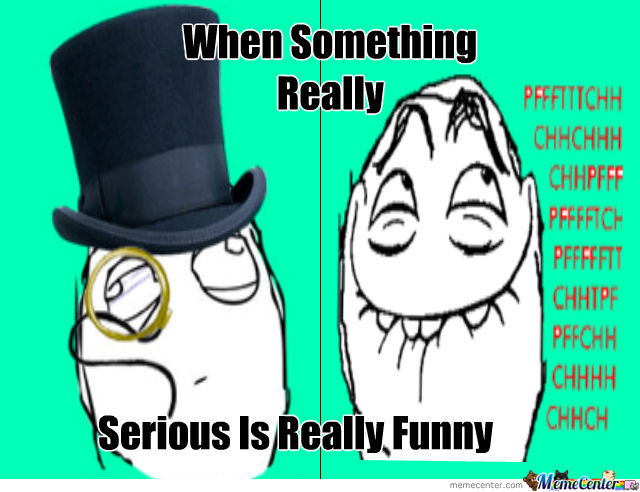 Serious Vs. Funny
