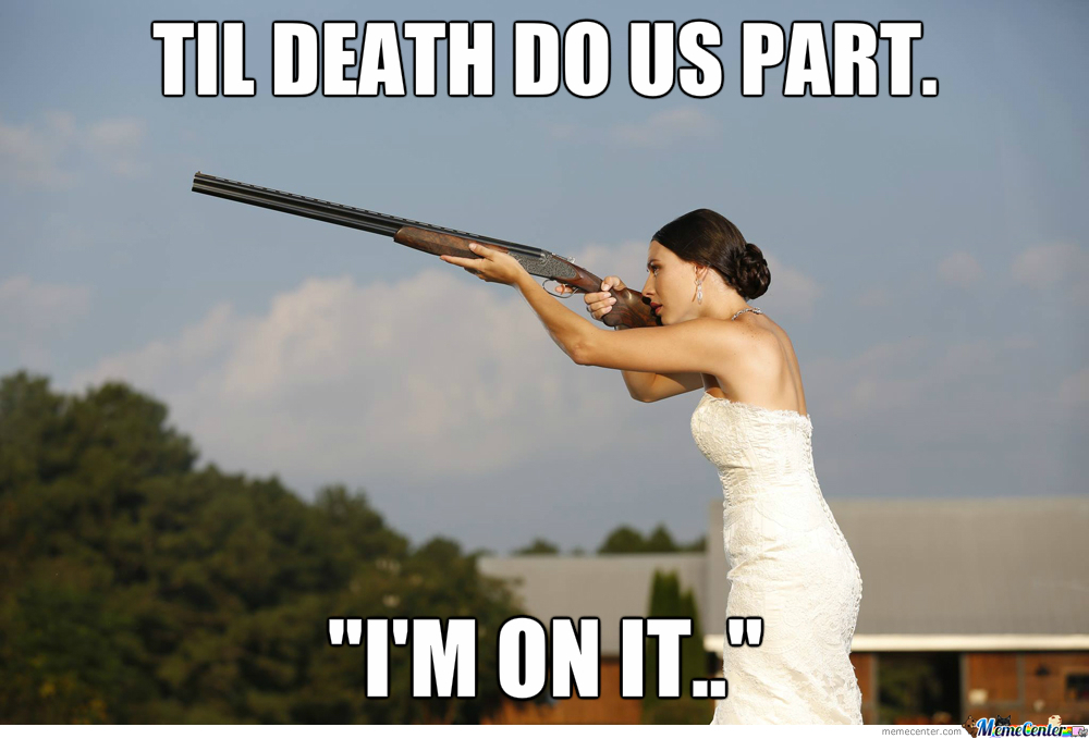 Funny Memes Marriage : Shotgun wedding by likeaboss meme center