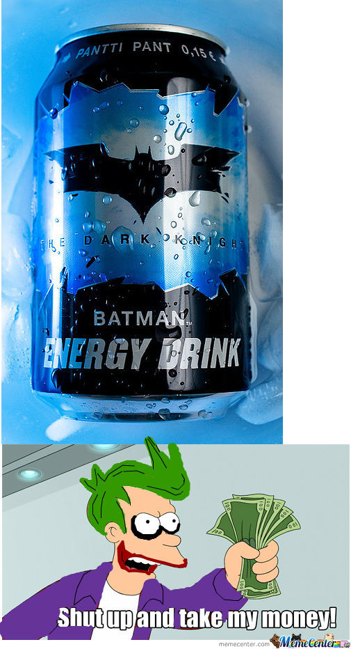 Shut Up And Take My Money! Batman