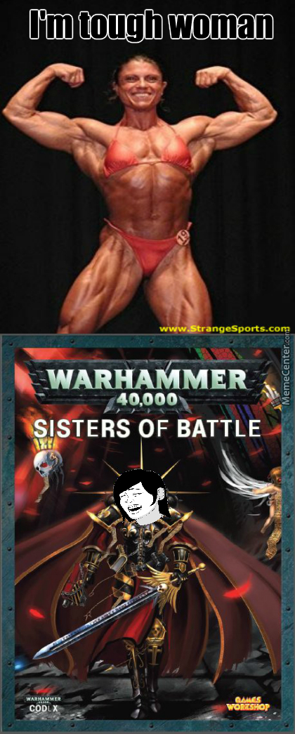 Sisters Of Battle Dont Fuck Around By Vojtapop Meme Center