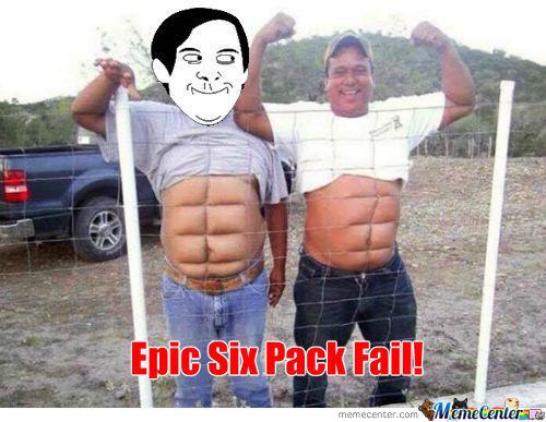 Six Pack Fail!