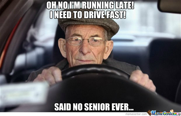 Slow Ass Old People By Redhothobo Meme Center