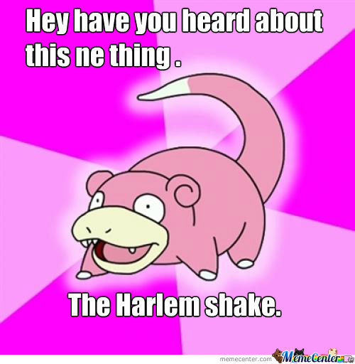Slow Poke Hears About Harlem Shake