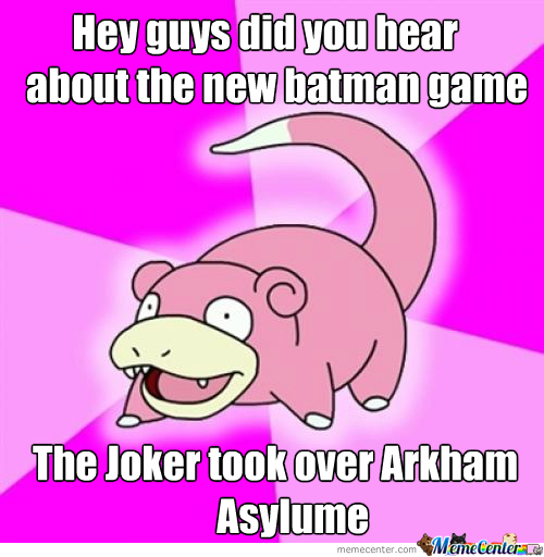 Slowpoke Heard About The Batman Game