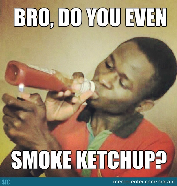 Smoking Ketchup