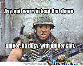 Sniper Meme From Full Metal Jacket By Eddieforehand Meme Center