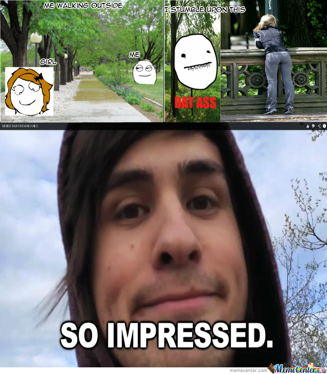 So Impressed-Dat Ass (New Meme Face)