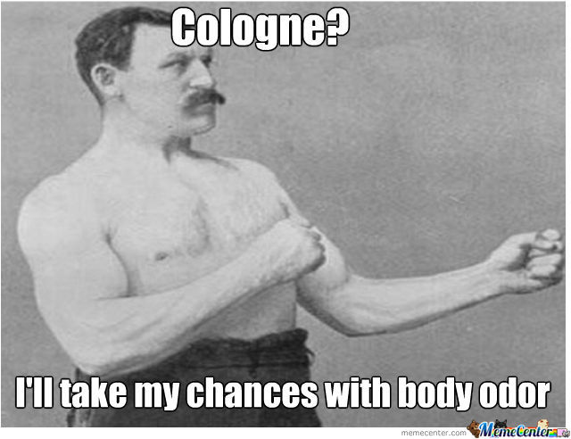 So My Girlfriend Told Me That I Should Wear A Cologne