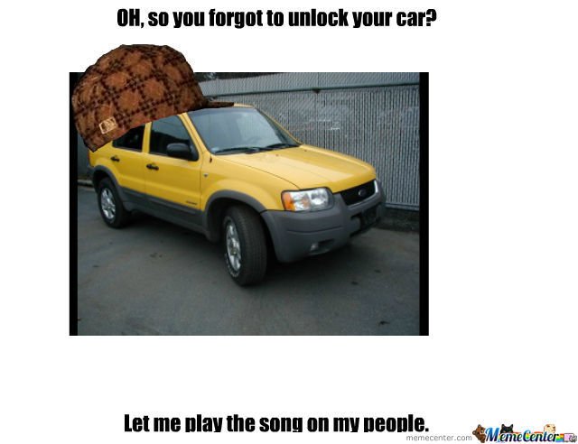 so you forgot to unlock your car by mm123 meme center. Black Bedroom Furniture Sets. Home Design Ideas