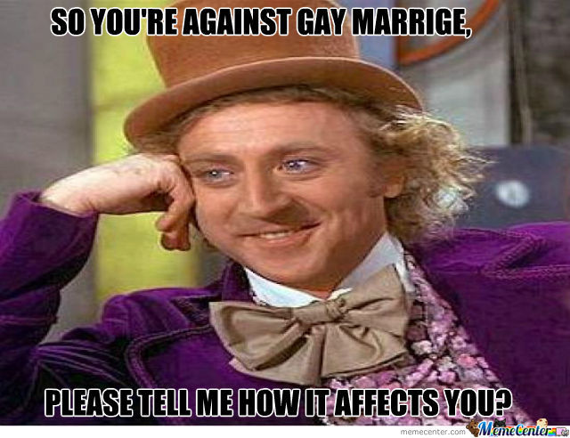 So You're Against Gay Marriage?
