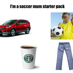 Soccer Mum Starter Pack by recyclebin - Meme Center 01adb4062fa5