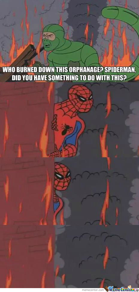 Spiderman, Did You Have Something To Do With This?