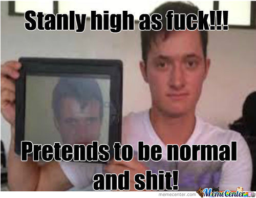 Stanly Not High