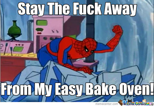 Stay Away From Spiderman's Oven!