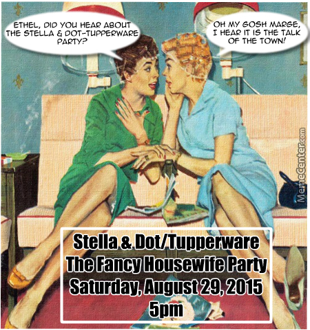 Stella & Dot/tupperware Party