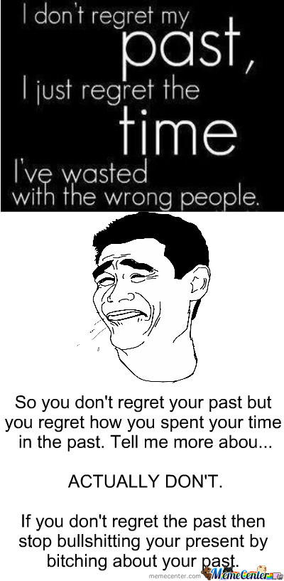 Stop Bullshiting About Your Past Already