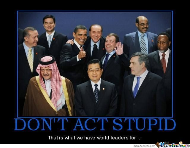 Stupid World Leaders by mwormington - Meme Center