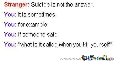 Suicide Is The Answer