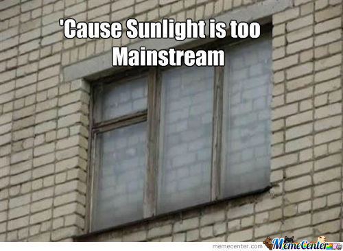 Sunlight Is Too Mainstream