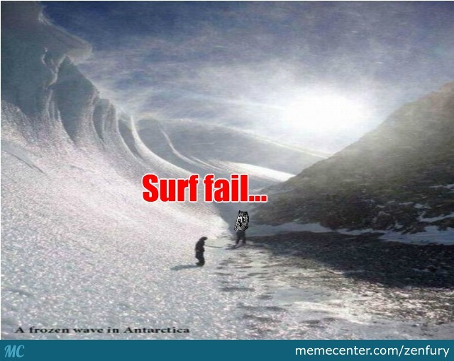surf fail_o_2706517 surf fail by zenfury meme center,Surf Meme