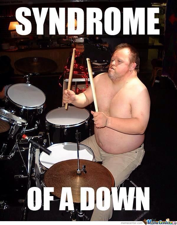 syndrome of a down_o_939835 syndrome of a down by cgrills5152 meme center,Down Down Meme