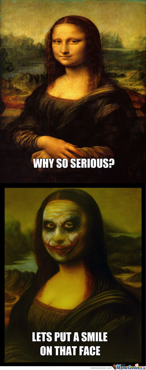 Mona Lisa Why So Serious?