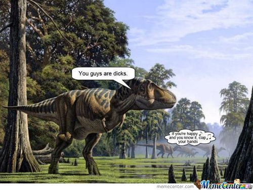 T-Rex: If Your Happy And You Know It Clap Your Hands, Making Fun Of T-Rex