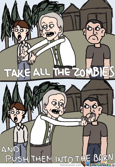 Take All The Zombies And Push Them Into The Barn