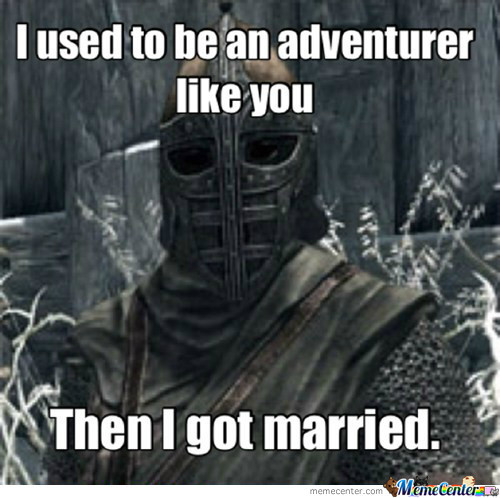 Taking An Arrow To The Knee Was An Old Nordic Slang For Getting Married.