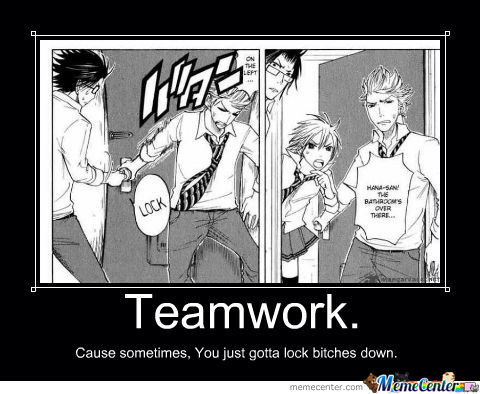 Teamwork By Zman27 Meme Center