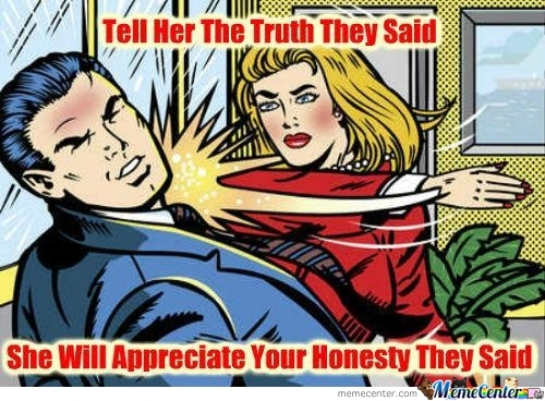 Tell Her The Truth.