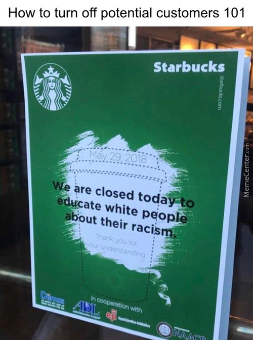 Asking People Who Loiter In Our Business Without Purchasing Something To Leave Is Clearly Racism - Starcucks