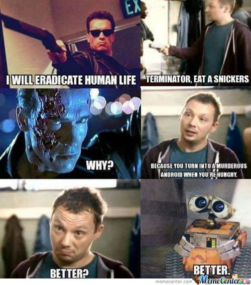 Terminator Eat A Snickers