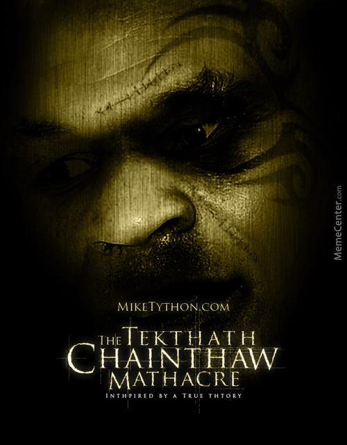 Texas Chainsaw Massacre Starring Mike Tyson