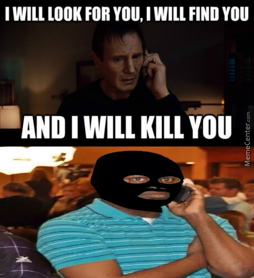 Tfw Liam Neeson Starts Hunting You Down