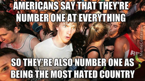 That Explains Why 'merica Is The Hated So Much