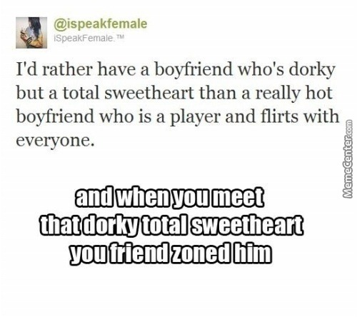 That Was Me,but Am Kinda Hot And They Still Friendzoned Me
