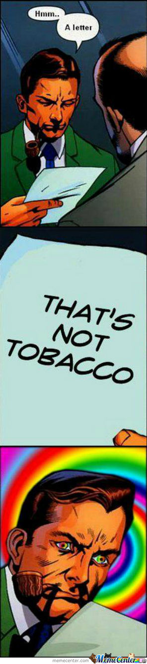 That's Not Tobacco.....