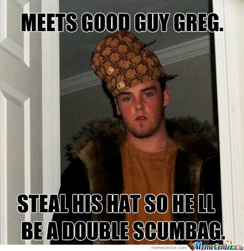 Thats Why Good Guy Greg Has No Hat