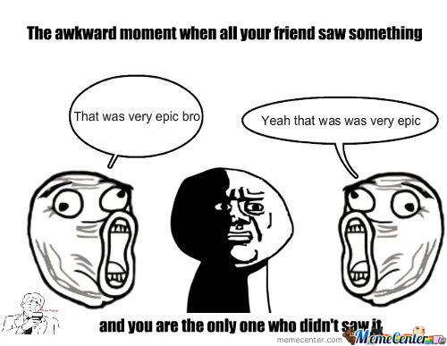 The Awkward Moment...