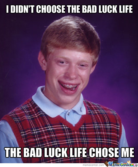 The Bad Luck Life