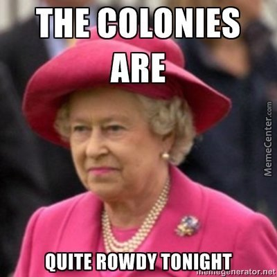 Image result for the colonies are quite rowdy tonight