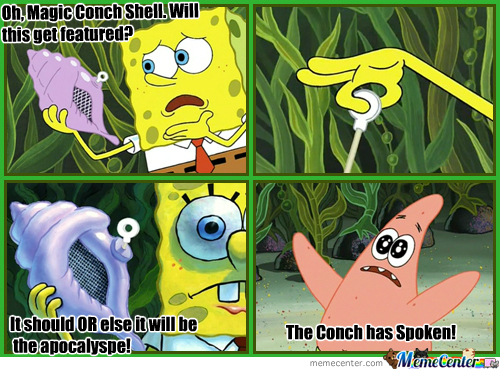 The Conch Has Spoken Memecenter! The Decision Is Yours!