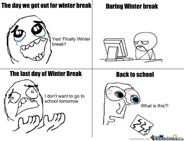 the cycle of winter break_o_1036502 the cycle of winter break by liljthekid10 meme center