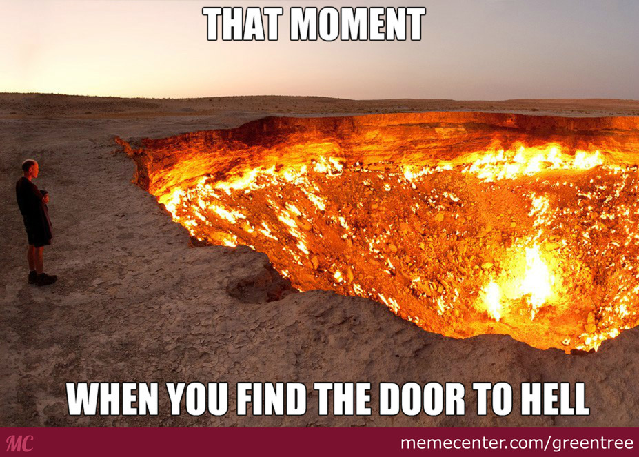 The Door To Hell!