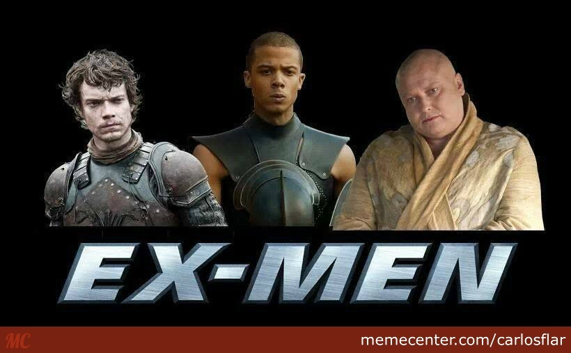 The Ex-Men (Of The 7 Kingdoms And The Narrow Sea)