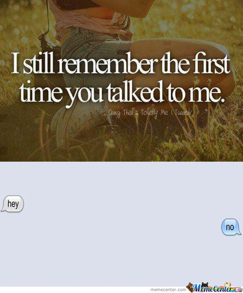 The First Time You Talked To Me.