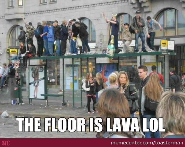 The Floor Is Lava By Toasterman Meme Center